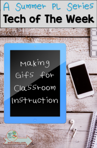 Every week this summer, I'm giving a quick tech tip for you to use in your classroom. This week, I show you how to make gifs for classroom instruction--they are an easy way to give students visual instructions!