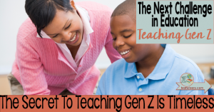 Most veteran and new teachers alike can tell you the secret to teaching Gen Z. It's intuitive, but it does take some effort on our part.