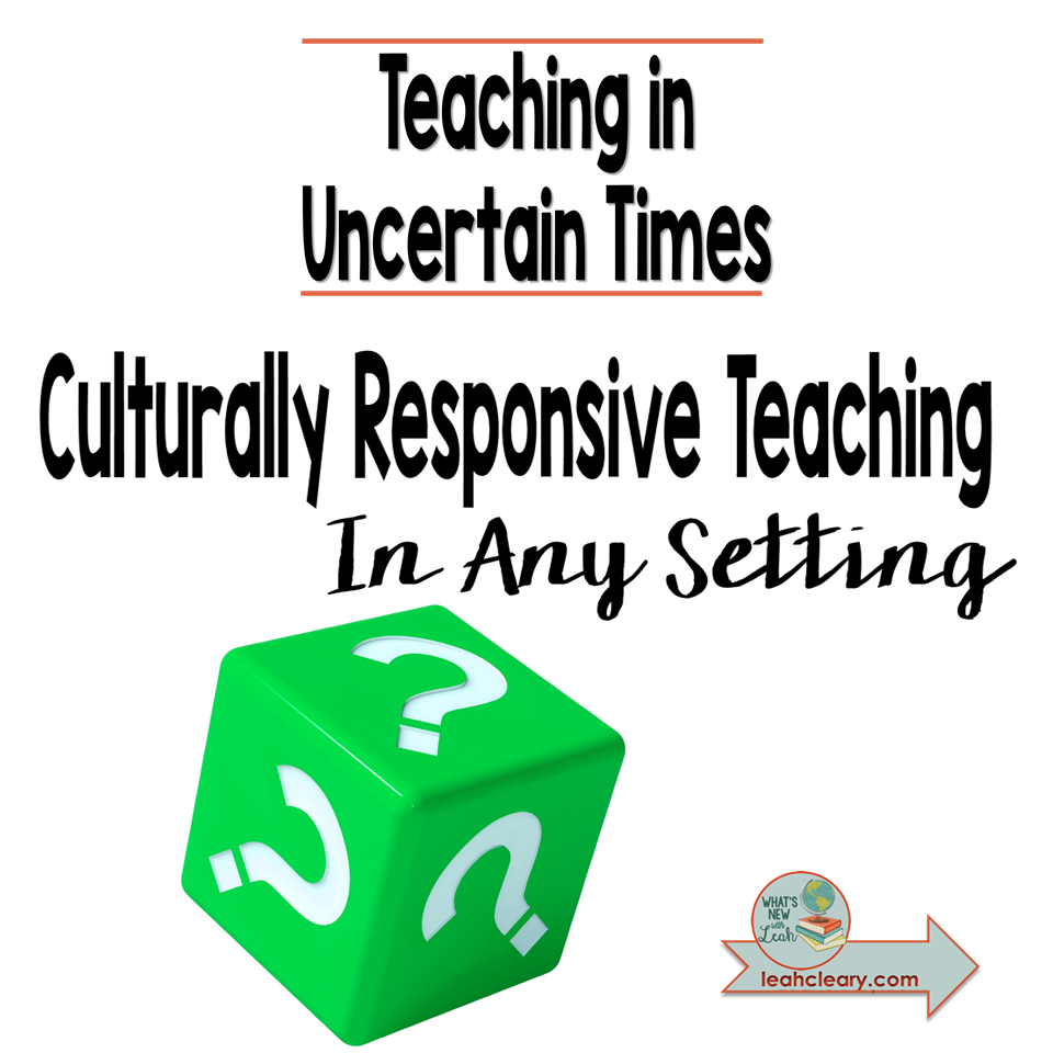 Do you feel like you're teaching in uncertain times? You're not alone. But there are certain things that will always be certain. Like--your students need you to be there for them. Click through to find out how to do that with Culturally Responsive Teaching in Any Setting.
