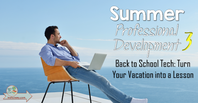 Use tech to turn your vacation into a lesson!