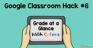 Google Classroom can take a while to load, so use this color-coding trick to make grading faster--without waiting for loading! If you color code your drag-and-drop or matching assignments, you can grade by simply looking at the thumbnail. Piece of cake!