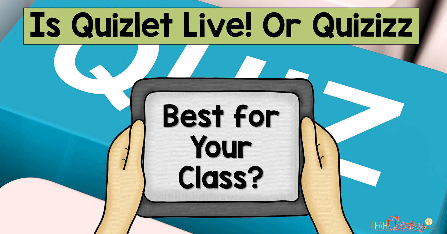 Is Quizlet Live or Quizizz Best for Your Class? - Leah Cleary